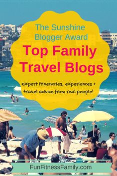 Sunshine Blogger Award nominees - 11 Top Family Travel Blogs you must read to plan your summer vaction! Expert itineraries, experiences, and travel advice from real people.