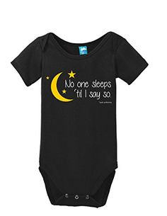 No one sleeps til I say so Onesie Funny Bodysuit Baby Romper Black 3-6 Month Sod Uniforms http://www.amazon.com/dp/B0117UZOBQ/ref=cm_sw_r_pi_dp_c6QPvb1AC24RS