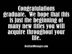 10 best graduation wishes messages and quotes images on pinterest these are more than 50 examples of what to write in a graduation card including inspirational funny and quote messages m4hsunfo