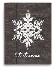 Look at this 'Let it snow' Snowflake Wood Wall Sign on #zulily today!