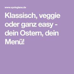 Klassisch, veggie oder ganz easy - dein Ostern, dein Menü!