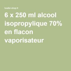 6 x 250 ml alcool isopropylique 70% en flacon vaporisateur