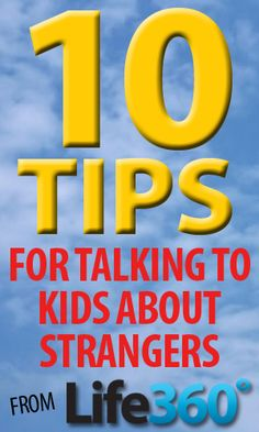 10 Things to Teach Your Kids About Strangers - best thing about this list is to teach that all strangers are not bad.