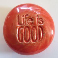 LIFE IS GOOD Pocket Stone  Ceramic  Orange Art by InnerArtPeace, $6.00