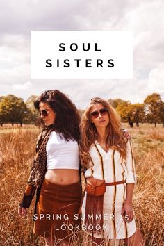 SPRING SUMMER 15 LOOKBOOK SOUL SISTERS Top and Trousers, Zara (£25.99 & £39.99) Top, New Look (£9.99) Skirt, Zara (£35.99) Sunglasses, Topshop (£12) Dress, New Look (£25) Top, Bershka (£19.99) Sunglasses, New Look