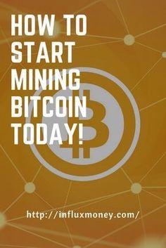 How to start mining bitcoin today! - Bitcoin Mining - Ideas of Bitcoin Mining - How to start mining bitcoin today!