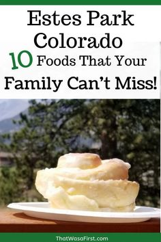 Estes Park, Colorado - 10 Foods Your Family Must Eat During Your Visit