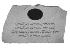 Goodbyes are not forever. Personalized Garden Stone (Gifts for Christian Occasions / Christian Bereavement & Sympathy Gifts / Memorial Garden Accents)