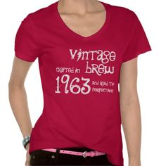 50th Birthday Gift 1963 Vintage Brew Tee Shirts  (this would be perfect for me this year)