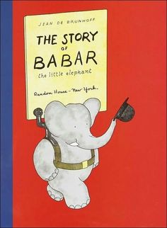 Love Babar!  Several children's books are being celebrated this year because of their longevity. This is a short list of those that either have or are soon to have commemorative anniversaries.