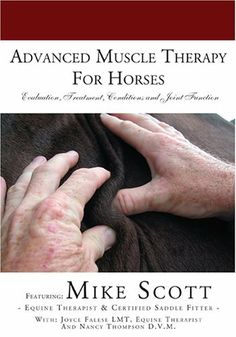 Advanced Muscle Therapy for Horses [DVD] DVD ~ Mike Scott, http://www.amazon.co.uk/dp/0966267788/ref=cm_sw_r_pi_dp_P6qDtb1A2RZ4S