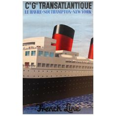 Original French Line Cruise Ship Poster: Le Havre - Southampton - New York 1 Bus Travel, Travel And Tourism, Southampton New York, Le Havre, Advertising Poster, West Indies, Vintage Travel Posters, Decoration, The Originals