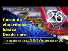 curso de electronica basica desde cero(#26 disparo de un scr de 0 a 90 grados en ac) - YouTube