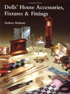 Dolls' House Accessories, Fixtures & Fittings by Andrea Barham http://www.amazon.com/dp/1861081030/ref=cm_sw_r_pi_dp_.upTtb1GGQ99HQX0