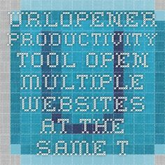 URLOpener Productivity Tool- Open multiple websites at the same time