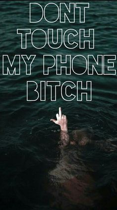 dont touch my fucking phone bitch wallpaper - Szukaj w Google