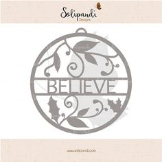 Christmas Ornament 'BELIEVE'  // holiday crafts // SVG Cut Files  by SolipandiDesigns