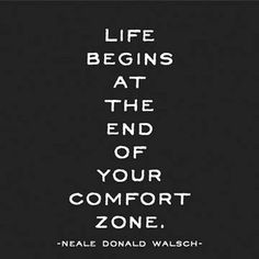 Take a step beyond your comfort zone each day.. #risktaking #goforit