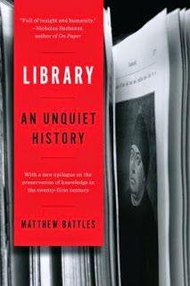 LIS Trends: BOOK (2015) Library: An Unquiet History (by Matthew Battles)