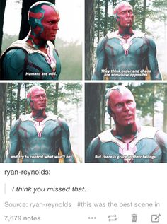 The Vision as portrayed in the Avengers movies - generally has more valid viewpoints than anyone else on the screen.  Flies like a rather muscular ballerina. Also, he's played by Paul Bettany.  I'm sure he's interesting in the comics, too, but I can't comment on what I haven't read yet.    Coincidentally, when I played a Captain America-focused video game as a child, I always chose to play as Vision, mostly because he could fly.