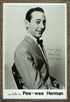 Your pal, Pee Wee Herman. Pee Wee Herman, Pee Wee's Playhouse, Paul Reubens, Television Program, Say Hello, Comedians, Pop Culture, Nostalgia, Memories