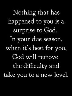 God has a Plan and Purpose for all things in my life !