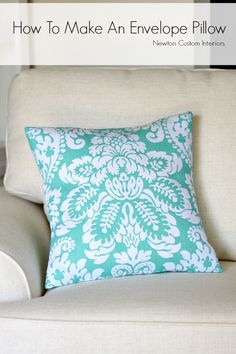 How To Make An Envelope Pillow from NewtonCustomInteriors.com A great sewing tutorial for making a pillow cover that you can change out quickly and easily to update the look of your room!