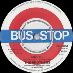 """7"""" 45RPM Sing Me/Love Don't Change by The Brothers from Bus Stop"""