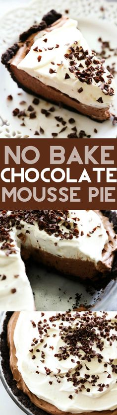 No Bake Chocolate Mousse Pie... A delicious silky smooth chocolate mousse filling with a Oreo cookie crust and topped with sweetened whipped cream.