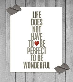 Because I am not perfect, but you make me wonderful. I love you!