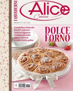 """Cover of """"Alice cucina Sweets Recipes, Desserts, Bread And Pastries, Alice, Biscotti, Make It Simple, Waffles, Easy Meals, Good Food"""