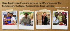 Have family-sized fun and save up to 50% or more at the Commissary Customer Appreciation Case Lot Sale!
