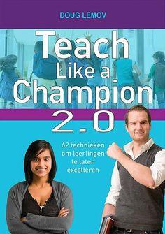 Samenvatting Teach like a Champion 2.0- 62 technieken om leerlingen te laten excelleren