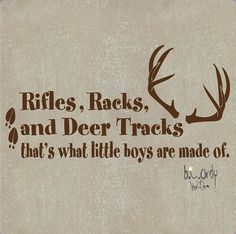 Items similar to Sm. L & XL Rifles, Racks, and Deer Tracks, Boy's Nursery Saying, Bedroom Vinyl Decal- Wall Art on Etsy Baby Boy Nurseries, Baby Boy Rooms, Baby Boys, Rifle Rack, Deer Tracks, Just In Case, Just For You, Baby Time, Cute Quotes