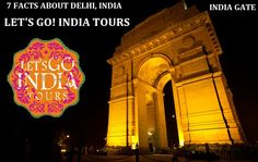 Read blog on 7 FACTS ABOUT DELHI, INDIA  http://letsgoindiatours.blogspot.in/2016/07/7-facts-about-delhi-india.html