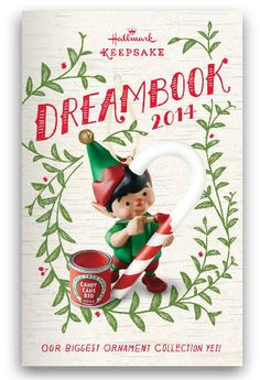 Flip through the pages of our online 2014 Dream Book to discover the magic of Keepsake Ornaments.