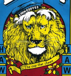 Lion Coffee: best coffee ever. Coffee Labels, Coffee Drinks, Uses Of Paper, Lion Coffee, Best Coffee, Scissors, Crates, Hawaii, Rocks