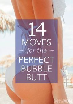 Getting a perfect little bubble butt, just got easier with this workout.