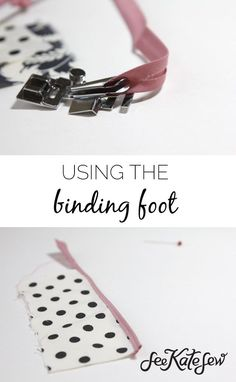 Another Binding Foot | See Kate Sew