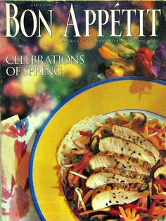 Bon Appetit Cooking Magazine, Celebrations of Spring Recipes, April 1994