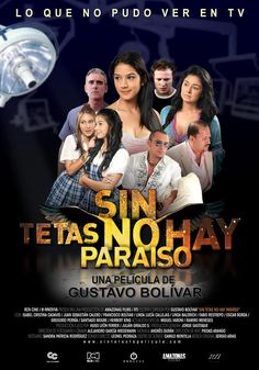Sin tetas no hay paraiso online latino 2010 Peliculas Audio Latino Online, Drama Movies, Thriller, Tv Shows, Joker, Film, Movie Posters, Director, Feminism