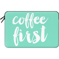 Casetify Macbook Sleeve - Coffee first - mint ($60) ❤ liked on Polyvore featuring accessories, tech accessories and macbook sleeve