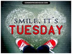 I do just love Tuesday!!!!!...although I have a dentist appointment this afternoon. I love my dentist, but I feel like I spend a lot of time there considering I so much brushing and flossing...sigh...but still it IS Tuesday so oh happy day!!!!!!  :)