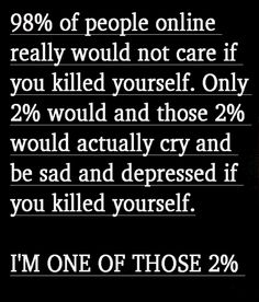 I'm begging you not to kill yourself to those who read this. You are needed in this world more than you think. I need you to think just that. I Love You All, Look At You, Just For You, My Love, Stop Bullying, Anti Bullying, Faith In Humanity Restored, All That Matters, Totally Me