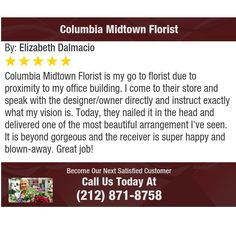 Columbia Midtown Florist is my go to florist due to proximity to my office building...
