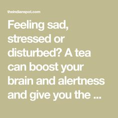 Feeling sad, stressed or disturbed? A tea can boost your brain and alertness and give you the much needed energy according to the mood. There's a common knowledge that oolong,…