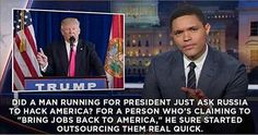 Funny Quotes About Donald Trump by Comedians and Celebrities: Trevor Noah on Trump Inviting Russian Hack Trump Crazy, Late Night Comedy, Top 20 Funniest, The Daily Show, Running For President, Good Jokes, Comedians, I Laughed, Donald Trump