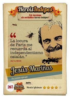 """#HeroisIndepes 267. Jesús Mariñas: """"La locura de París me recuerda al independentismo catalán."""""""