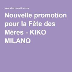 Nouvelle promotion pour la Fête des Mères - KIKO MILANO