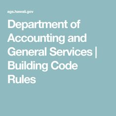 Department of Accounting and General Services  |  Building Code Rules